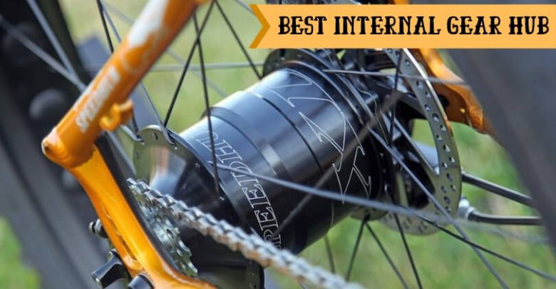 Best Internal Gear Hub